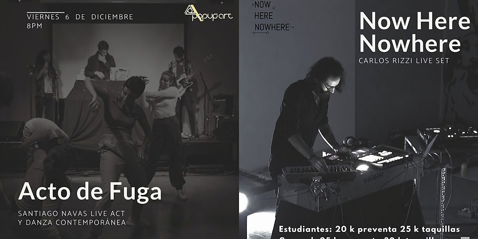 Santiago Navas: Acto de Fuga + Carlos Rizzi: Now Here Nowhere