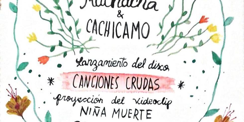 Lanzamiento: La Muchacha - Canciones Crudas + Cachicamo