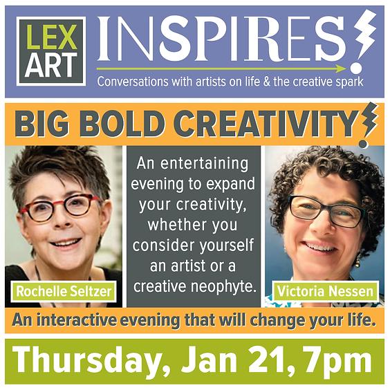 LexArt Inspires! BIG, BOLD CREATIVITY with Rochelle Seltzer & Victoria Nessen