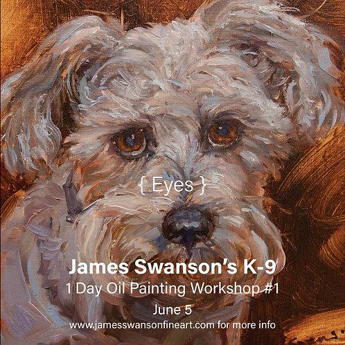 Eyes K-9 Oil Painting Workshop #1