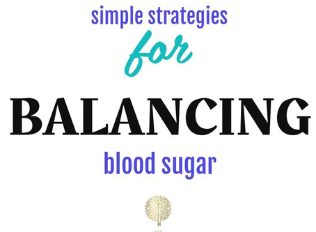 Simple Strategies for Balancing Blood Sugar