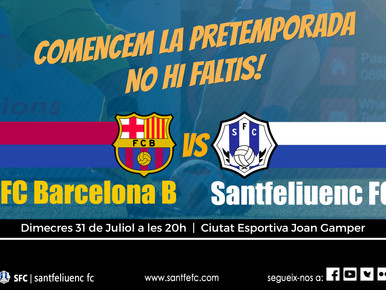 Estrena de luxe: Barça B-Santfeliuenc (Ciutat Esportiva Joan Gamper, 20 hores)