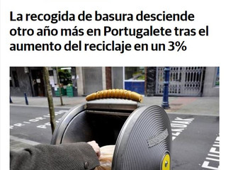 Bravo Portugalete! Less Organic  Waste / More Recycling and Pneumatic Waste Collection!