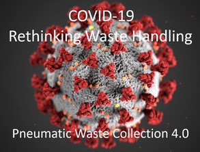 COVID-19 and Rethinking Waste Handling: the role that Pneumatic  Waste Collection 4.0 can play