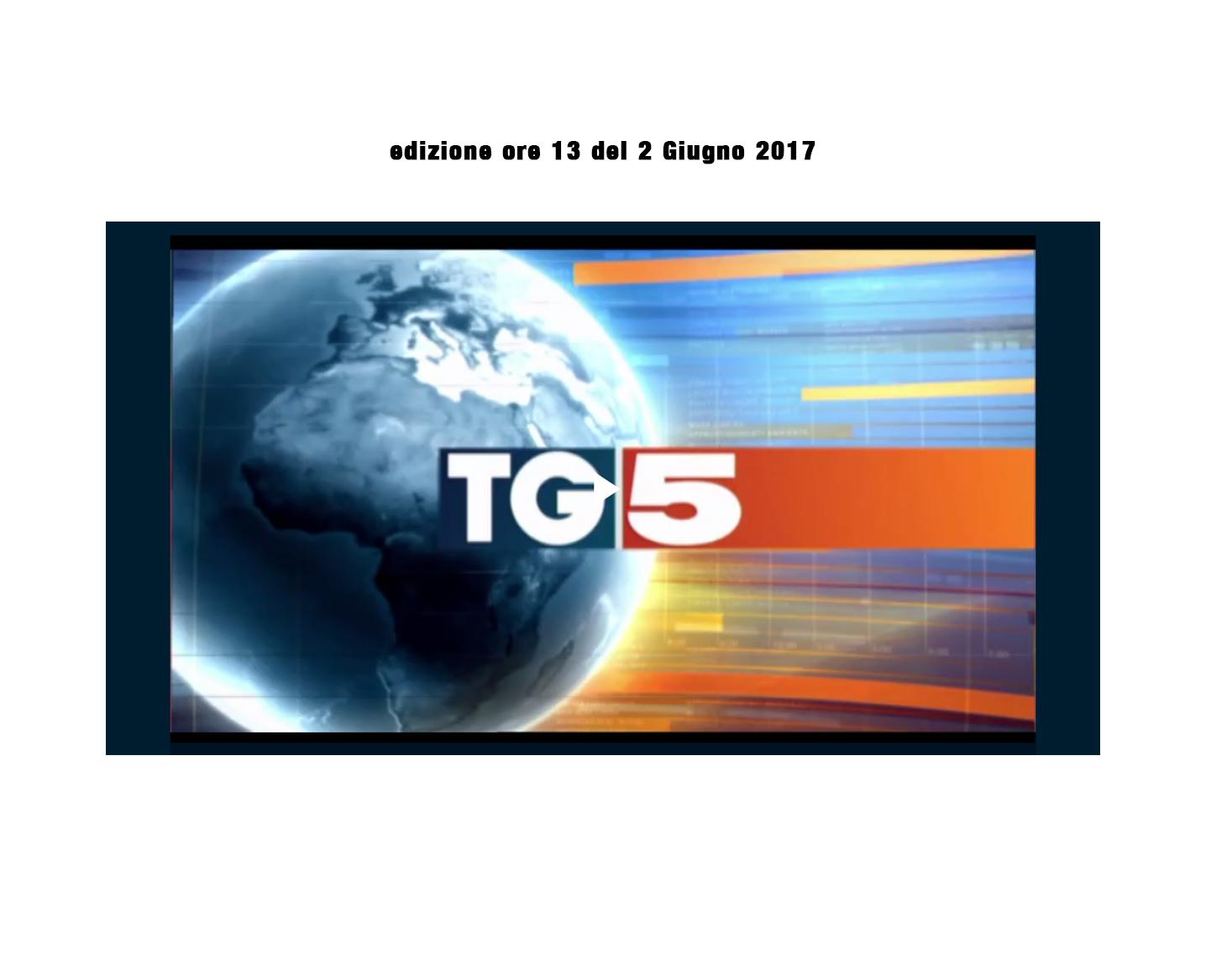 Tg 5 - 2 Giugno 2017