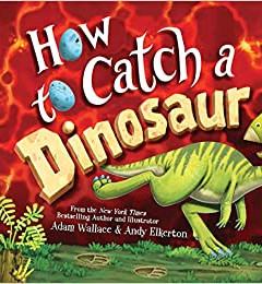 how to catch a dinosaur.jpg