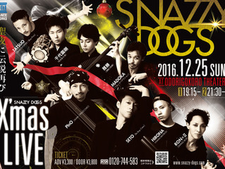 SNAZZY DOGS【200名限定X'mas LIVE】12/25開催決定!!