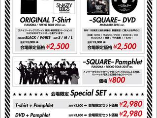 先行受付開始!!SNAZZY DOGS-SQUARE- FUKUOKA/TOKYO TOUR2016 グッズ販売