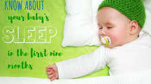 Your Baby's Sleep During The First Nine Months - What you need to know.