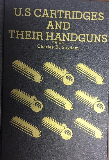 U. S. Cartridges and Their Handguns 1795-1975