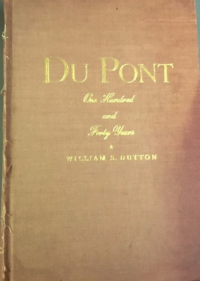 Du Pont One Hundred and Forty Years