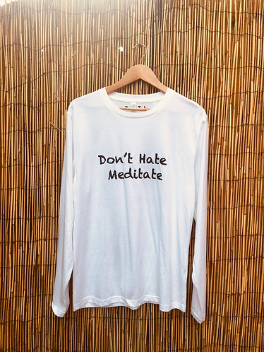Don't Hate Meditate Sustainable Organic Cotton Tee White