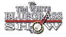The Tim White Bluegrass Show