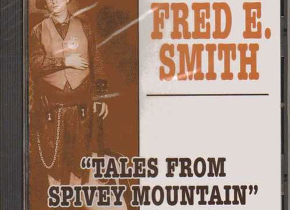 Fred. E. Smith - Tales from Spivey Mountain