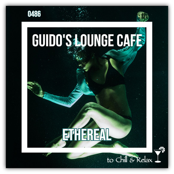 Tonight 8PM CET: GUIDOS LOUNGE CAFE 486 (ETHEREAL)