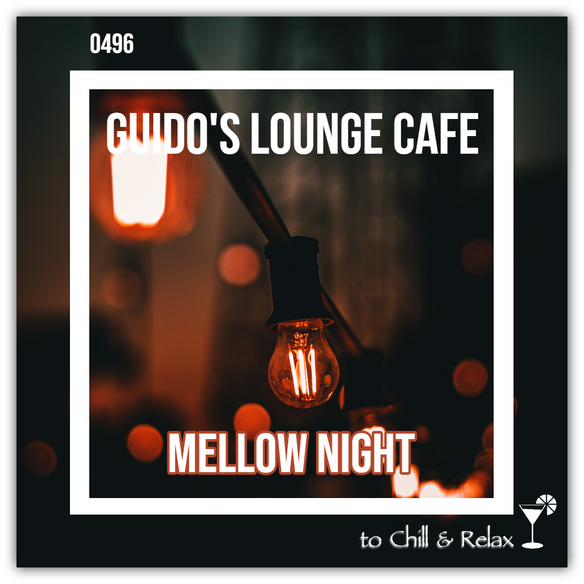 Tonight 8PM CET: GUIDOS LOUNGE CAFE 496 (MELLOW NIGHT)