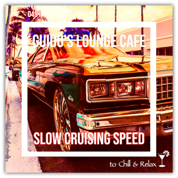 Tonight 8PM CET: GUIDOS LOUNGE CAFE 491 (Slow Cruising Speed)