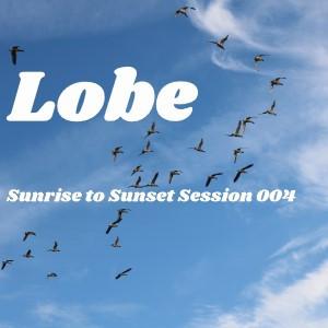 Tonight 8pm cet: LOBE - SUNRISE TO SUNSET