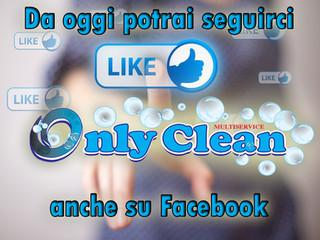 Only Clean sbarca su Facebook con una nuova pagina tutta da scoprire!