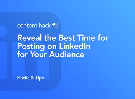 Hack #2: Reveal the best time for posting on LinkedIn