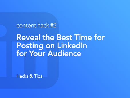 Hack #2: Reveal the best time for posting on LinkedIn