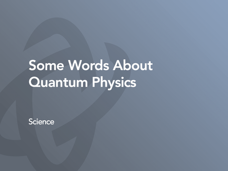 Some Words About Quantum Physics