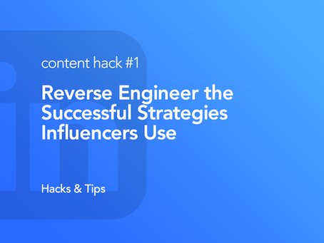 Hack #1: Find and use content strategies of successful LinkedIn influencers