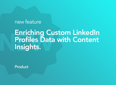 Enrich Targeted LinkedIn Profiles data with Content Insights