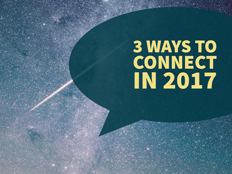 3 Ways to Connect in 2017