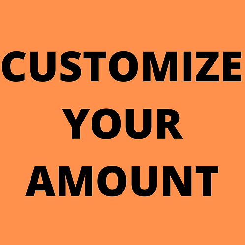 Customize Your Own Amount To Give Back (Minimum $1)