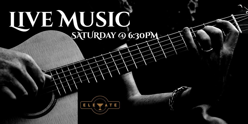 Live Music Every Saturday @ 6:30 PM