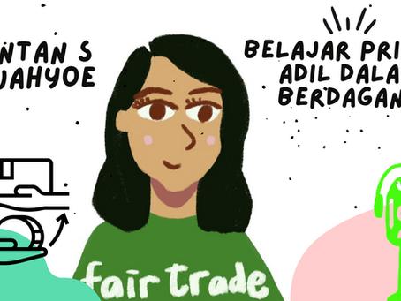 Belajar Prinsip Adil dalam Berdagang Ft. Intan S. Wahyoe Fairtrade NAPP