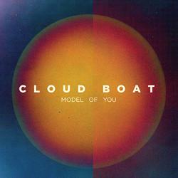 Cloud Boat - Model Of You