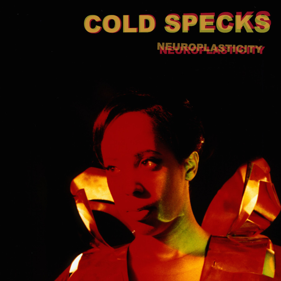 Cold Specks - Neuroplasticity