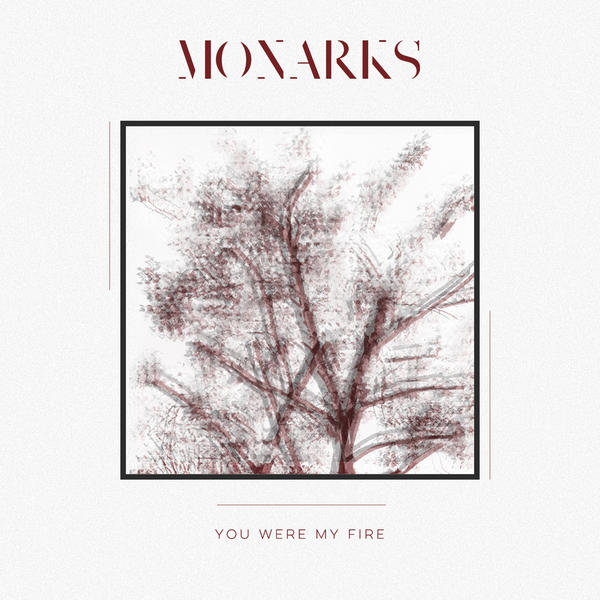 Monarks - You Were My Fire