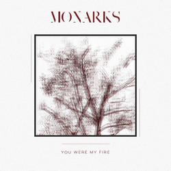 Monarks - You Were My Fire