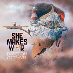 She Makes War - Direction Of Travel