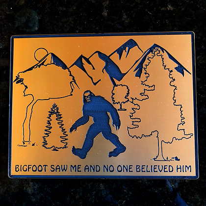 """Bigfoot Fun Plaque """" Bigfoot Saw Me and No One Believed Him"""" with Stand"""