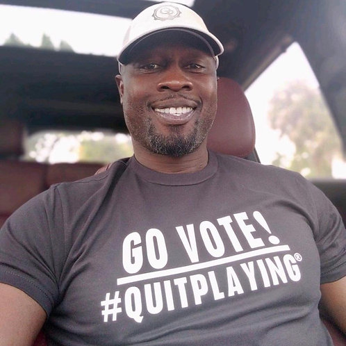 GO VOTE #QUITPLAYING®
