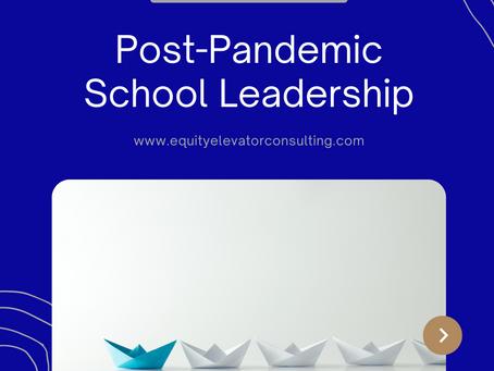 Post-Pandemic School Leadership