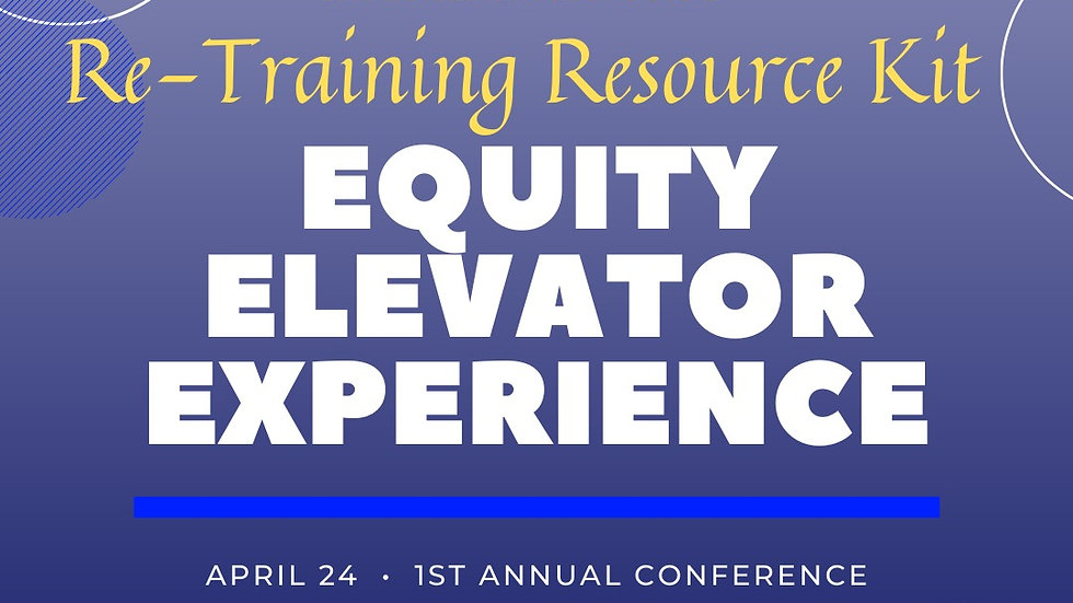 Leader Re-Training Kit for Equity Elevator Experience Virtual Conference