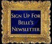 BELLE'S NEWSLETTER SIGN UP (1).png