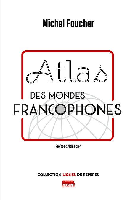 Atlas des mondes francophones.jpg