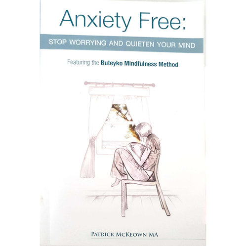 Anxiety Free: Stop worrying and quieten your mind
