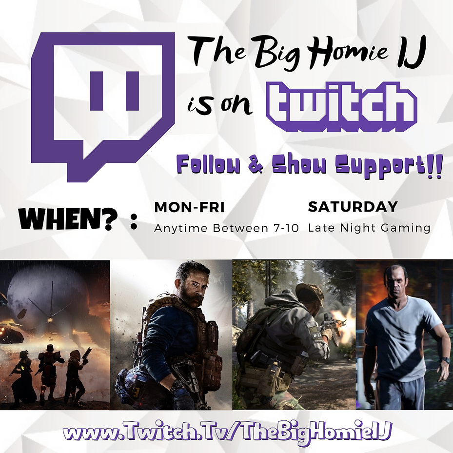 The Big Homie IJ is on Twitch!