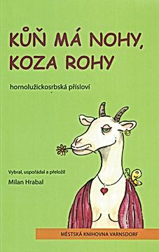 2011 Kůň má nohy, koza rohy.jpg