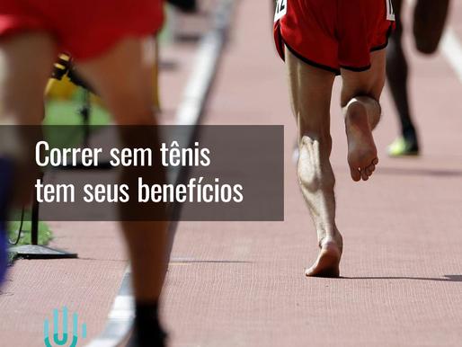 Correr sem tênis tem seus benefícios