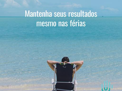 Mantenha seus resultados mesmo nas férias