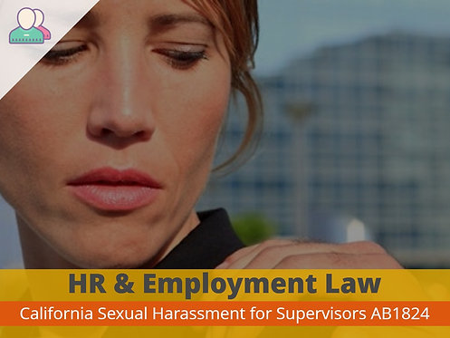 California Sexual Harassment for Supervisors AB1824