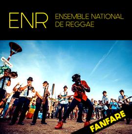 ENSEMBLE NATIONAL DE REGGAE ❘ fanfare